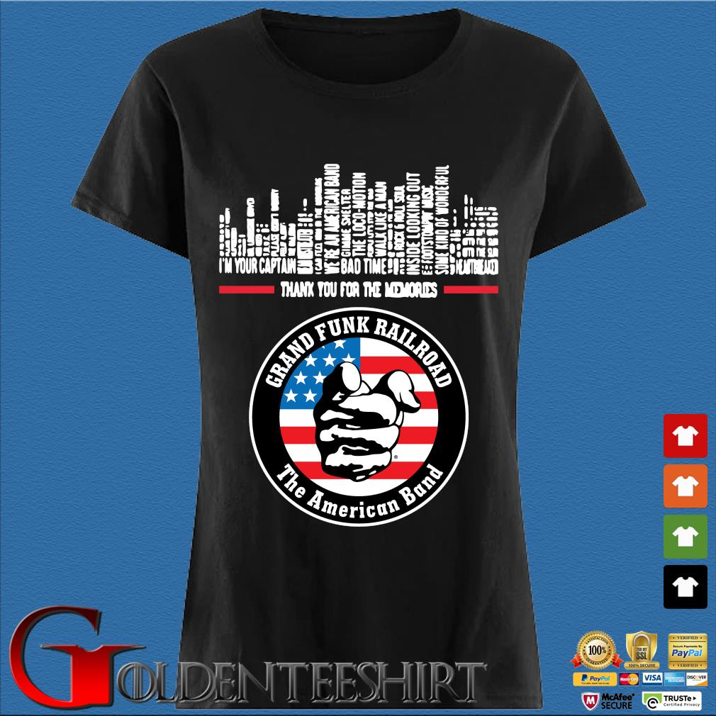 Thank You For The Memories Grand Funk Railroad The American Band Shirt Den Ladies