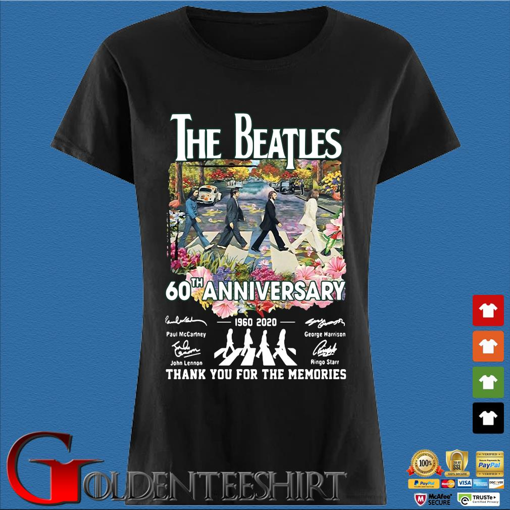 The Beatles 60th Anniversary 1960-2020 Thank You For The Memories Signatures Shirts Den Ladies