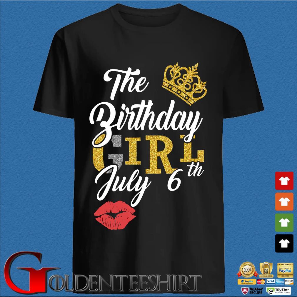 The Birthday Girl July 6th Tee Shirt