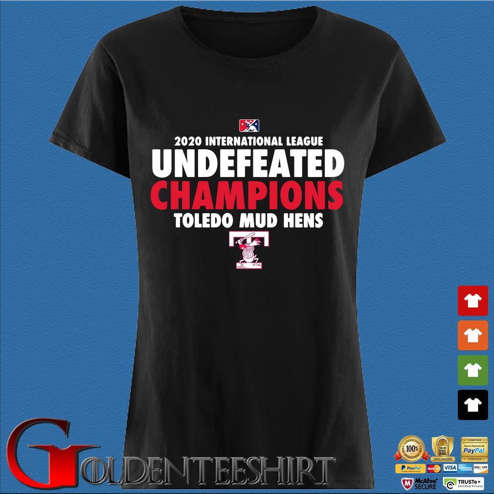 Toledo Mud Hens Undefeated 2020 Champs Shirt Den Ladies