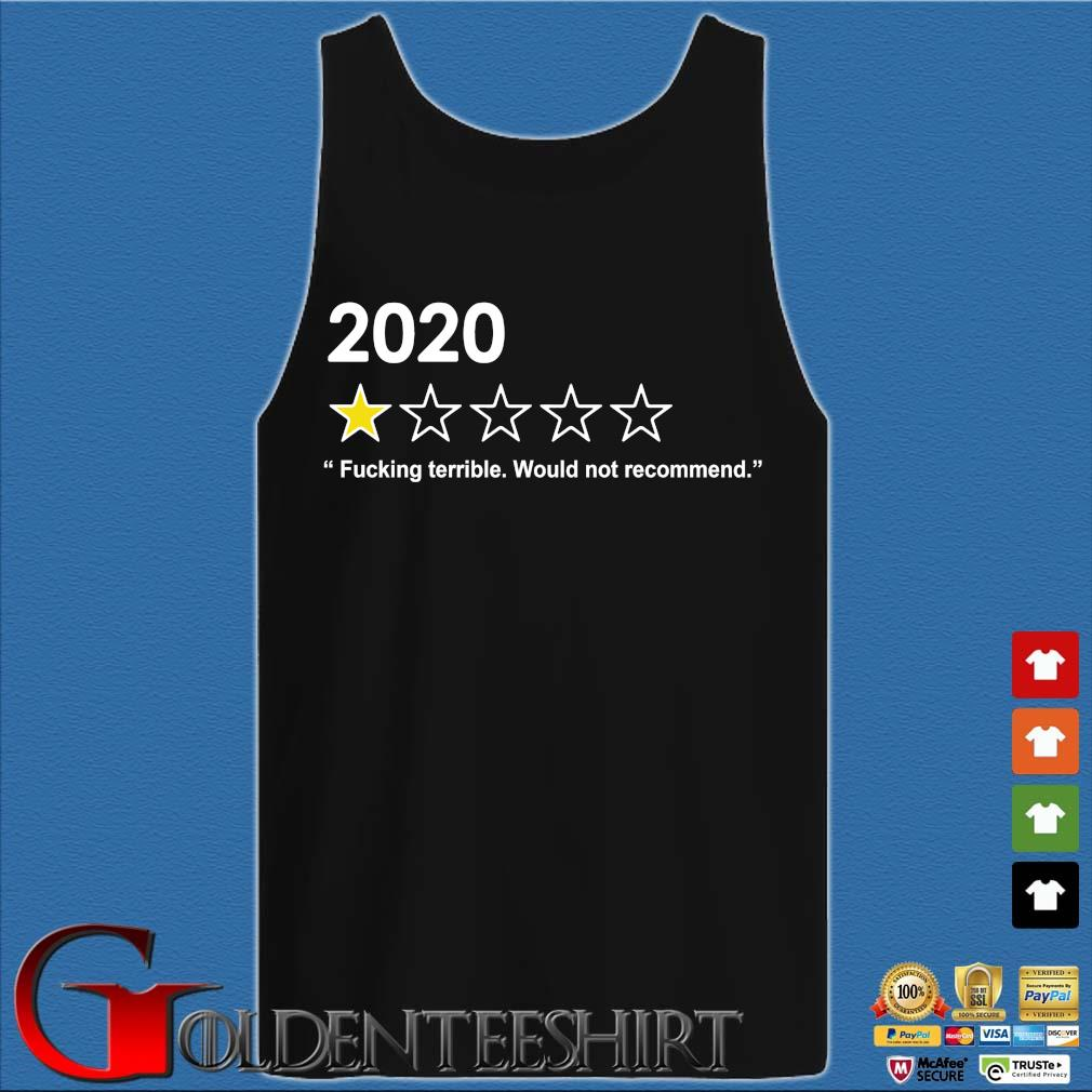 2020 fucking terrible would not recommend s Tank top den