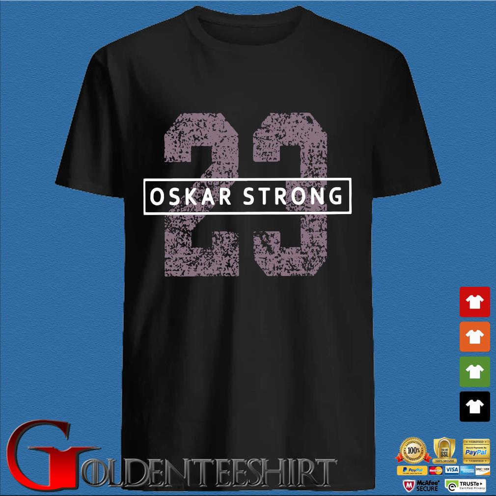 23 Oskar Strong Fight Against Cancer shirt