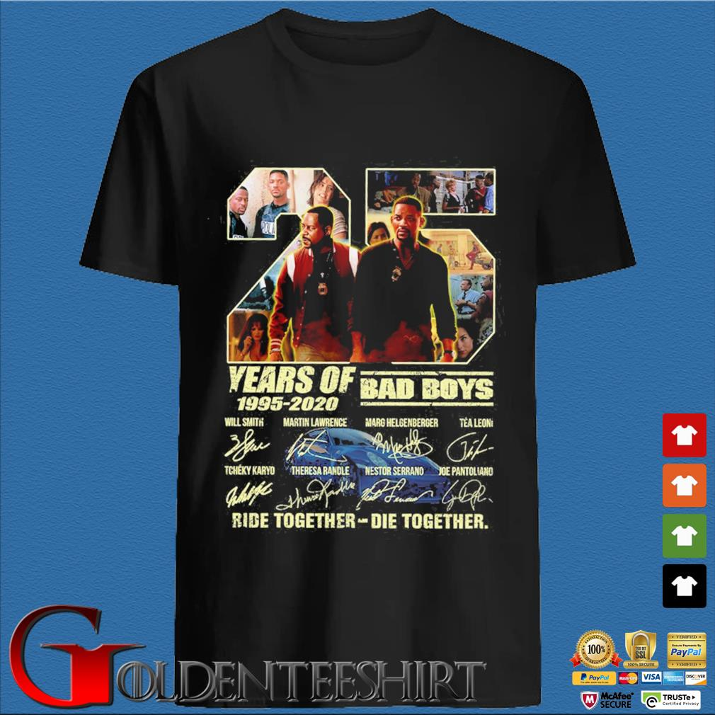 25 Years of 1995-2020 Bad Boys ride together die together signatures shirt
