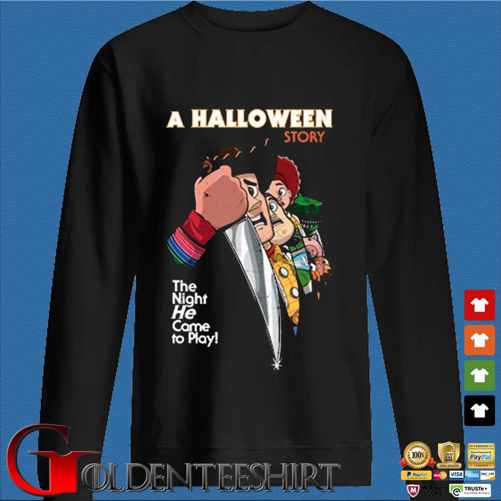 A Halloween Story The Night He Came To Play Shirt Den Sweater