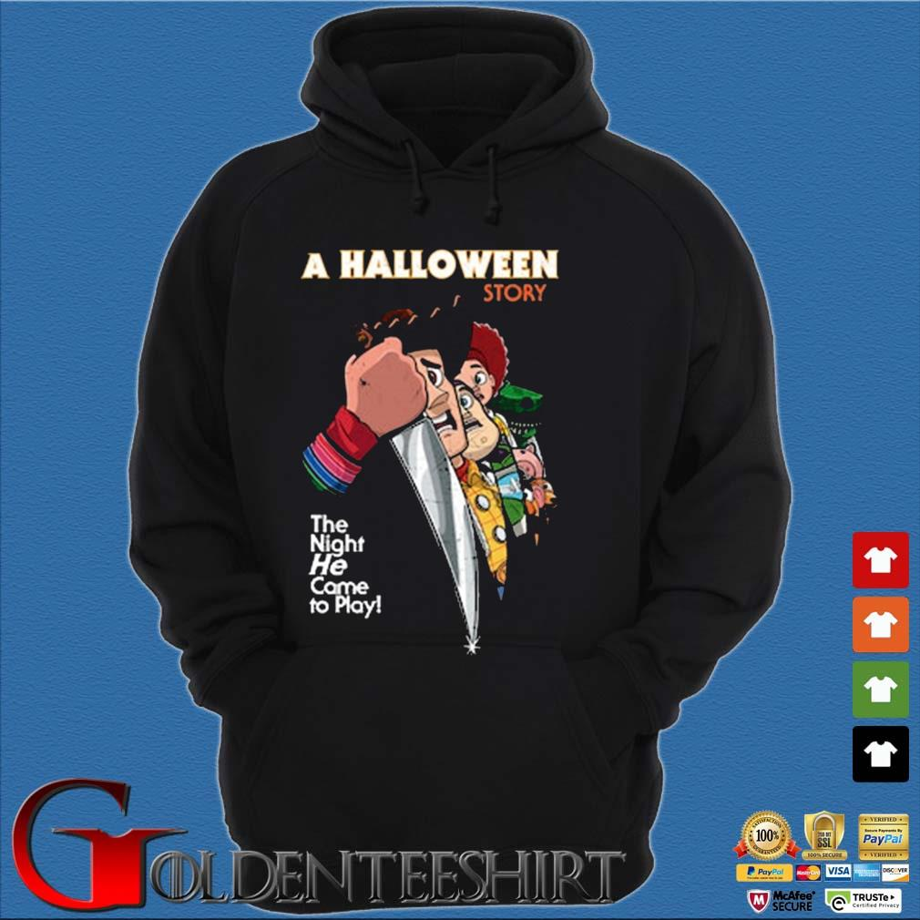 A Halloween Story The Night He Came To Play Shirt Hoodie đen