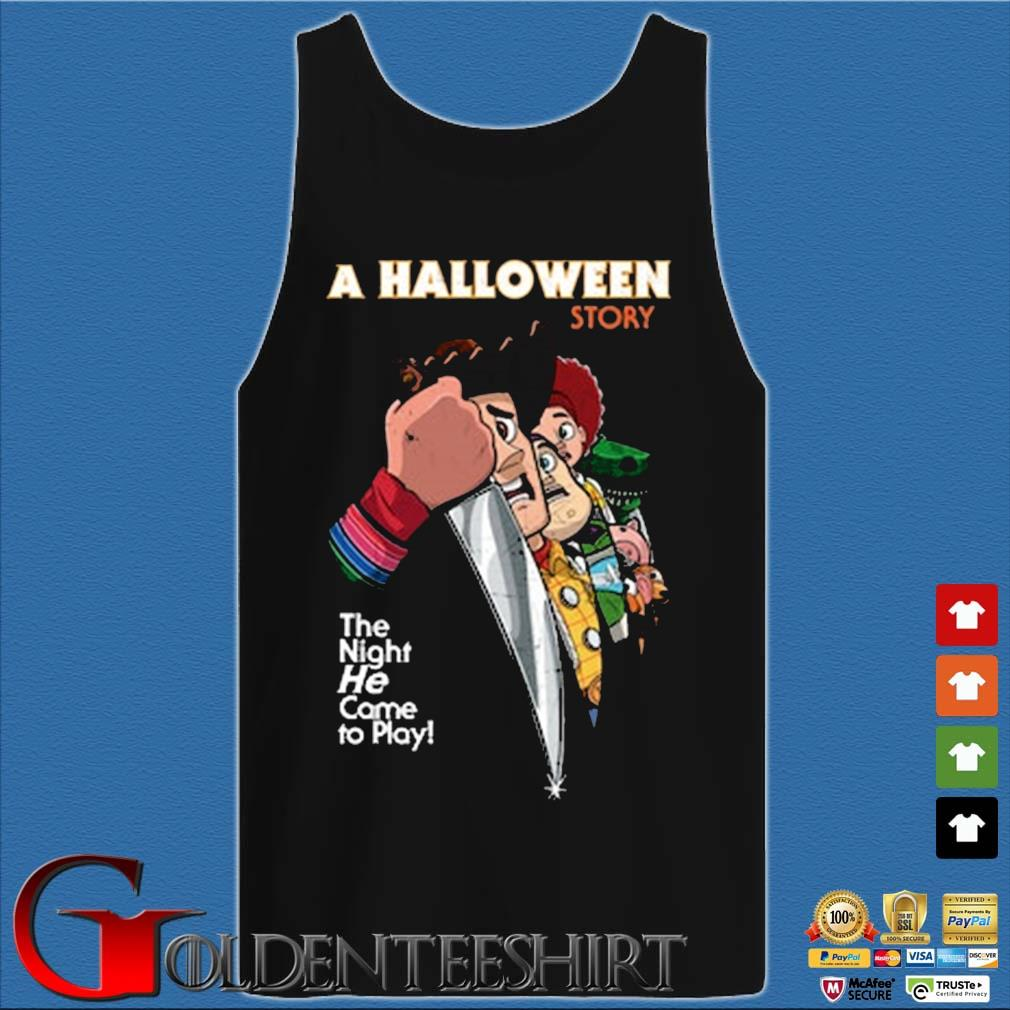 A Halloween Story The Night He Came To Play Shirt Tank top den