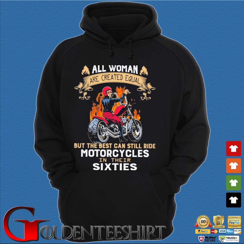 All woman are created equal but the best can still ride motorcycles in their sixties s Hoodie đen