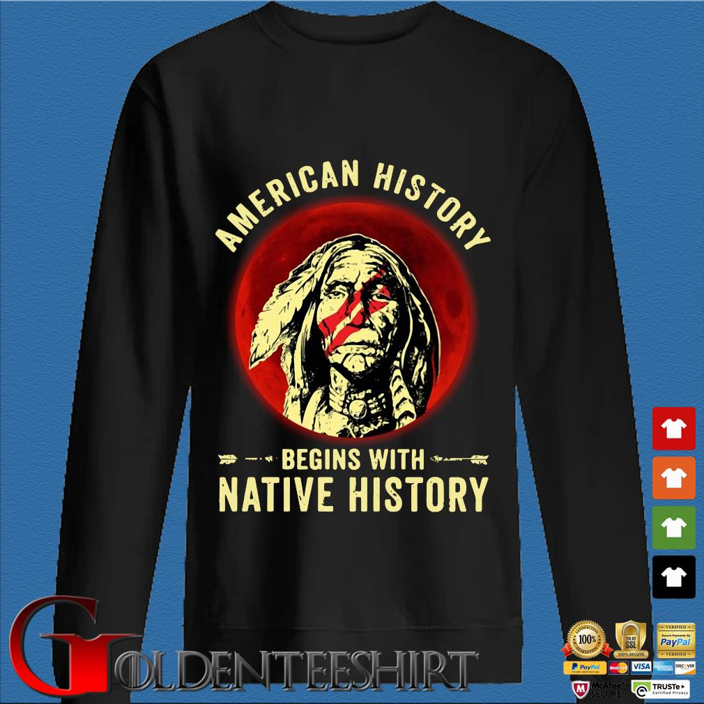 American history begins with native history moon s Den Sweater