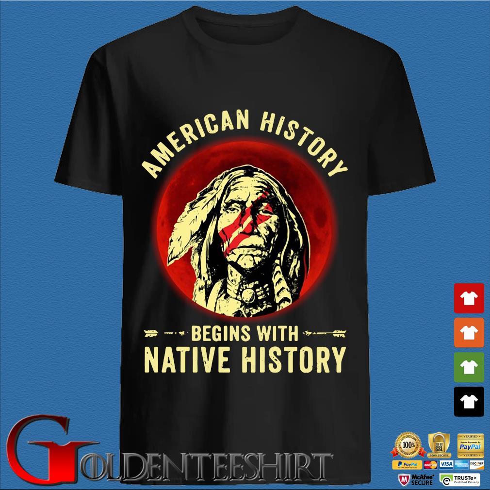 American history begins with native history moon shirt