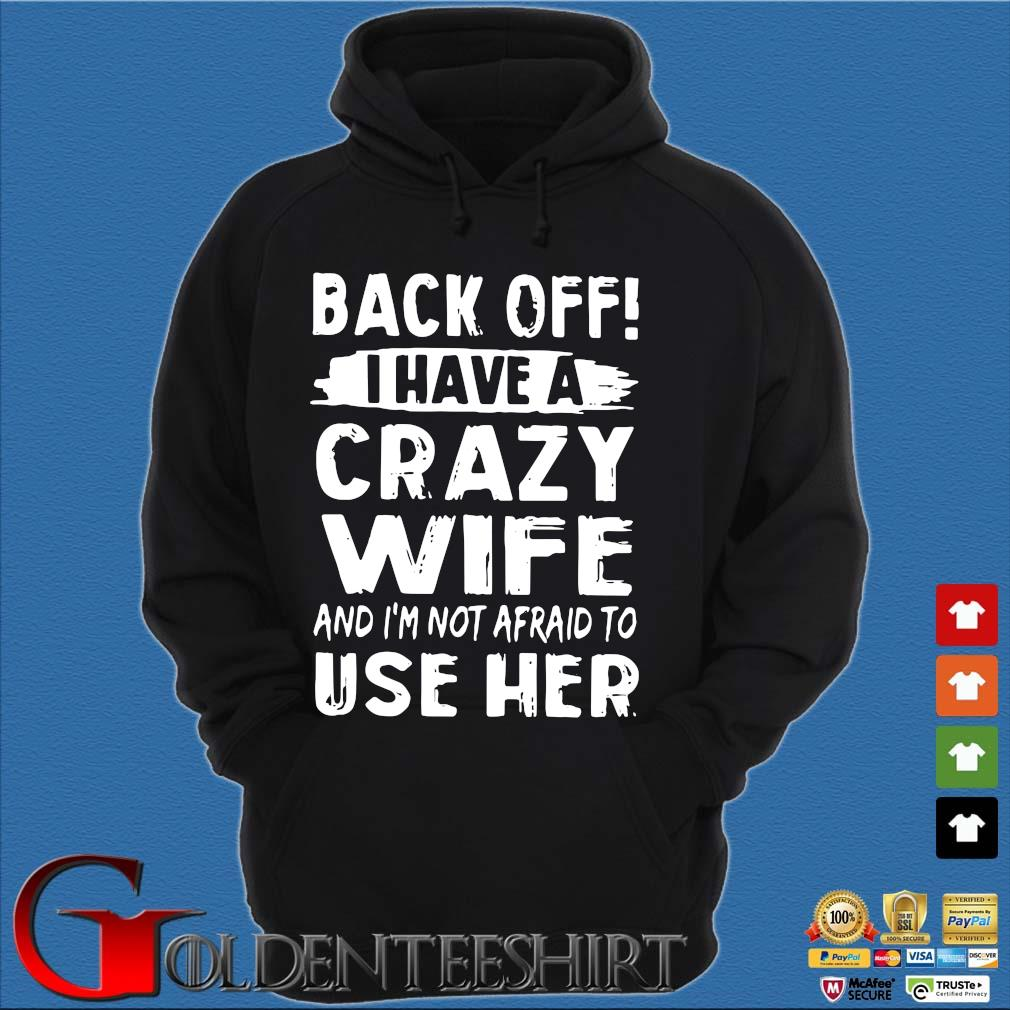 Back off I have a crazy wife and i'm not afraid to use her s Hoodie đen