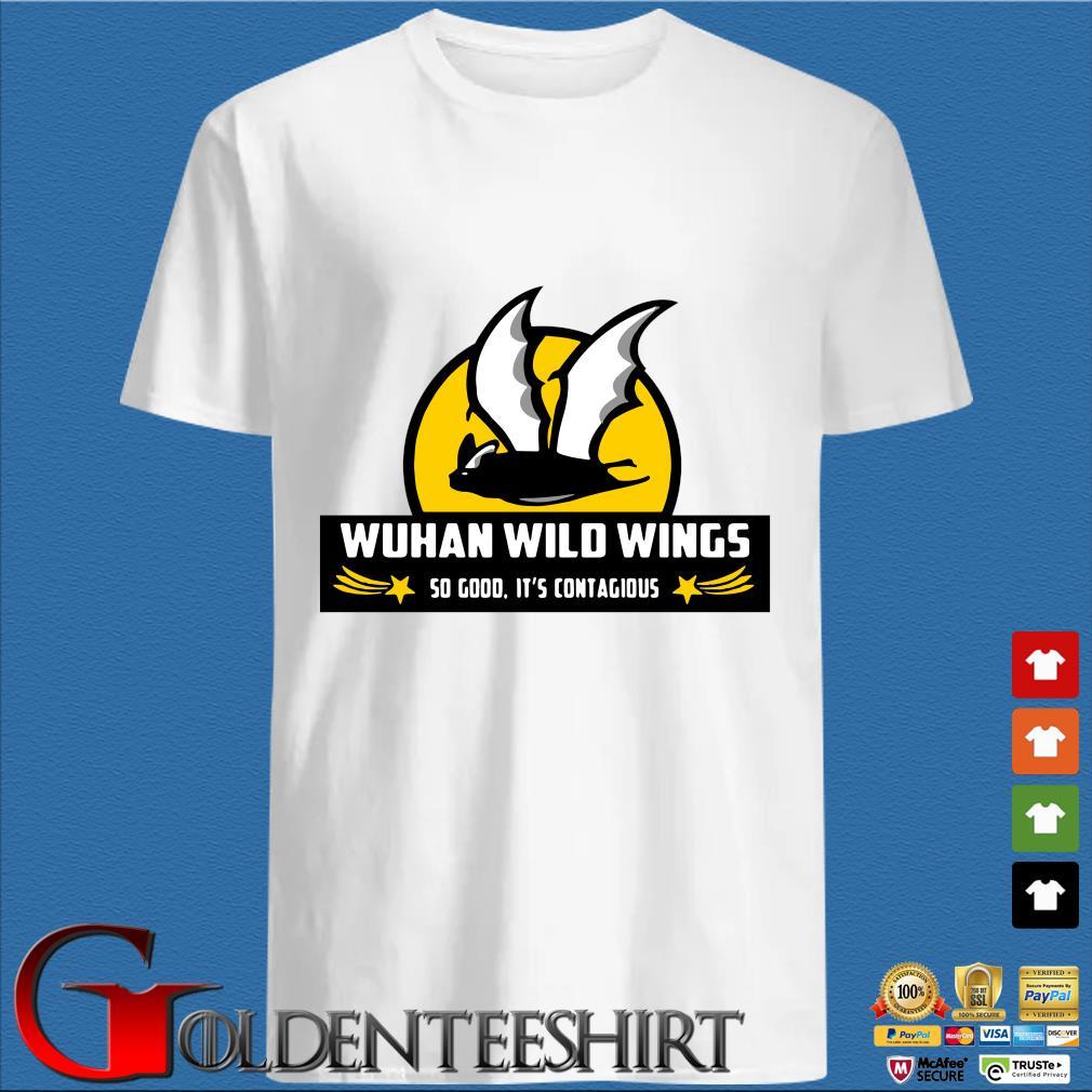Bat Wuhan wild wings so good it's contagious Coronavirus shirt