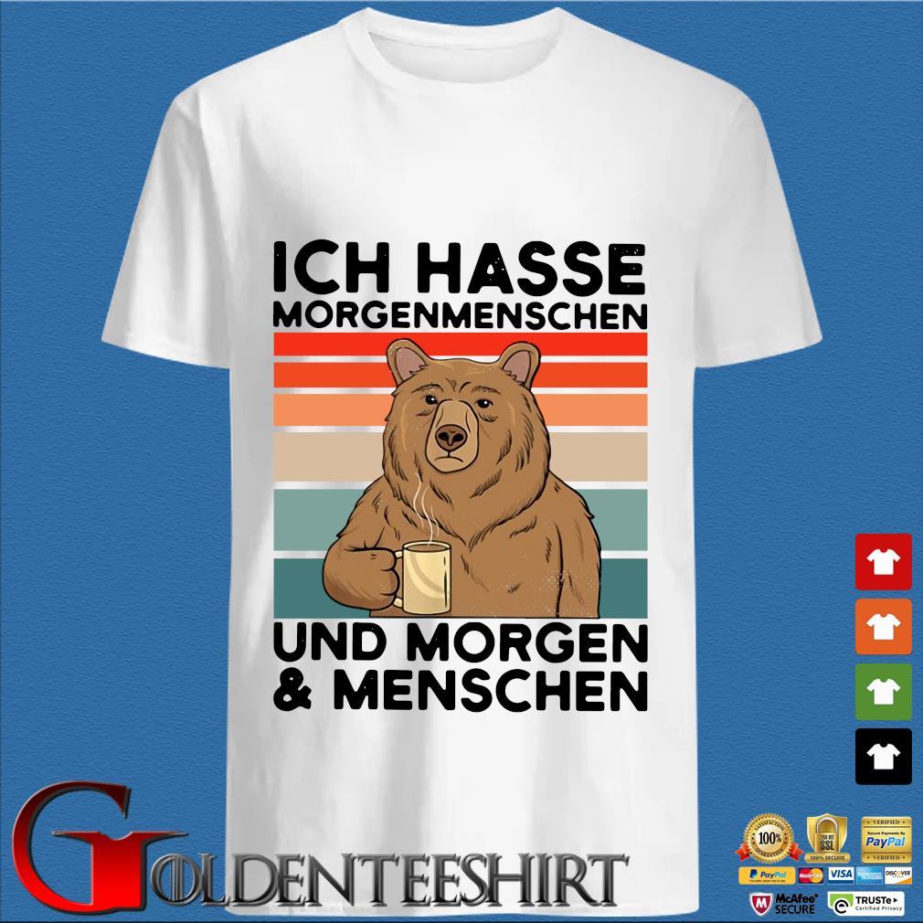 Bear drink coffee ICH hasse morgenmenschen und morgen and menschen vintage shirt
