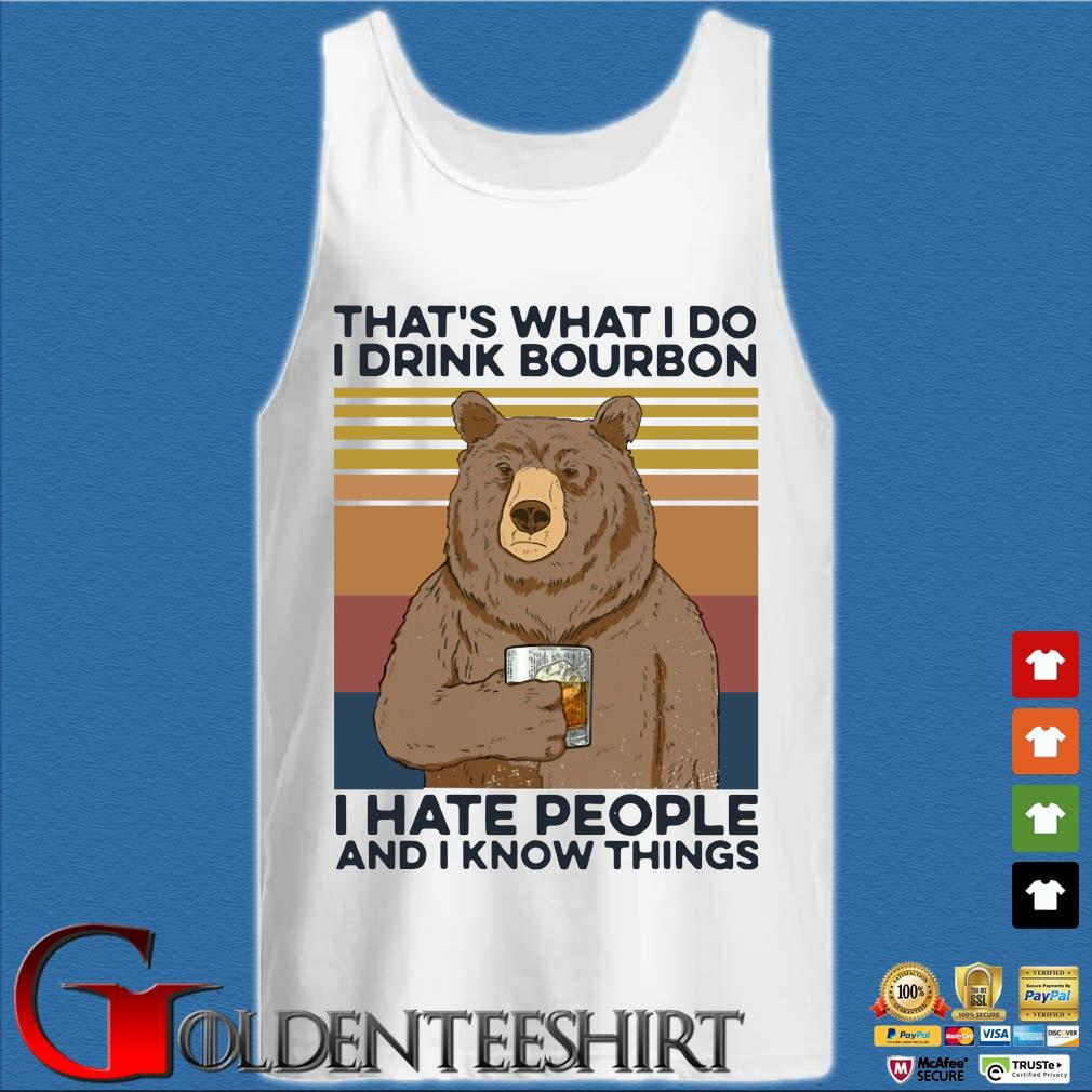Bear that's what I do drink bourbon I hate people and I know things vintage s Tank top trắng