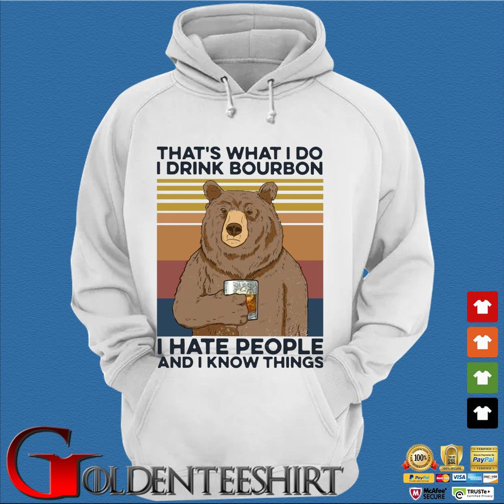 Bear that's what I do drink bourbon I hate people and I know things vintage s Trang Hoodie