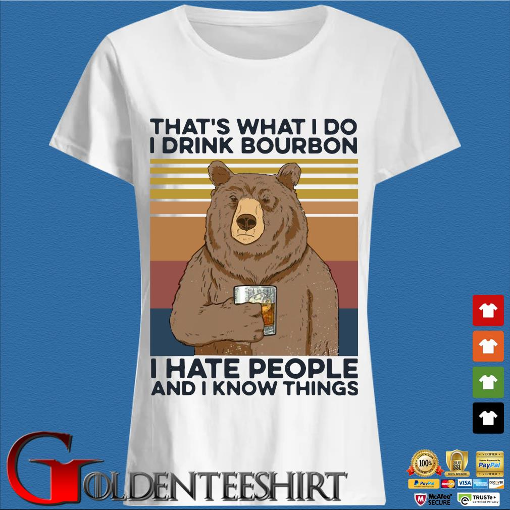 Bear that's what I do drink bourbon I hate people and I know things vintage s Trang Ladies
