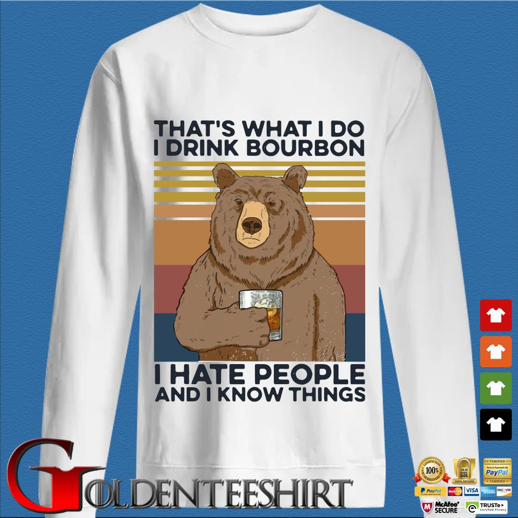 Bear that's what I do drink bourbon I hate people and I know things vintage s trang Sweater