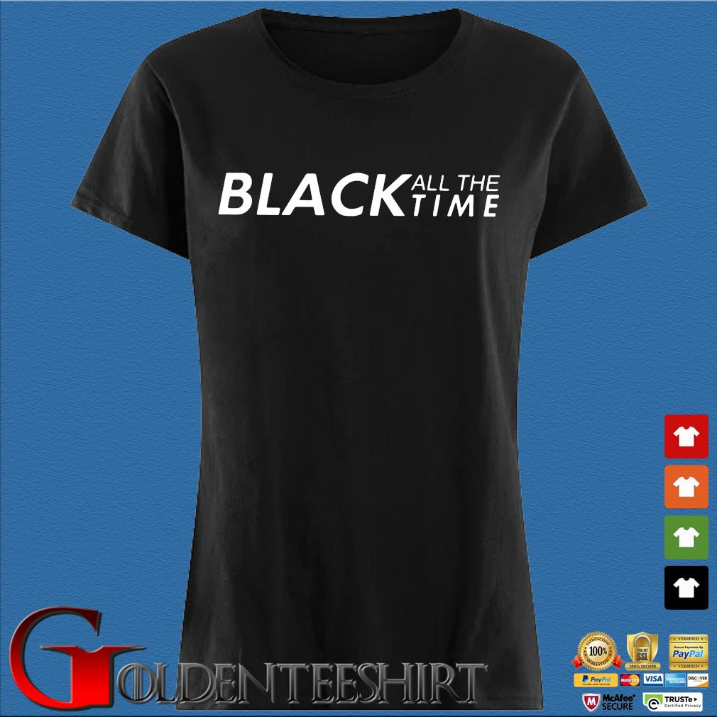 Black all the time s Den Ladies