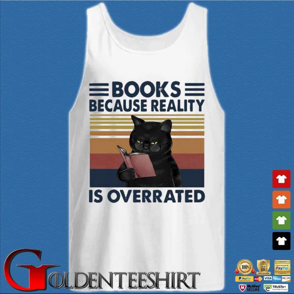 Black Cat Books Because Reality Is Overrated Vintage Shirt Tank top trắng
