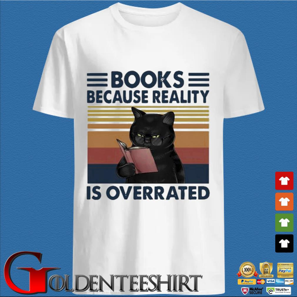 Black Cat Books Because Reality Is Overrated Vintage Shirt