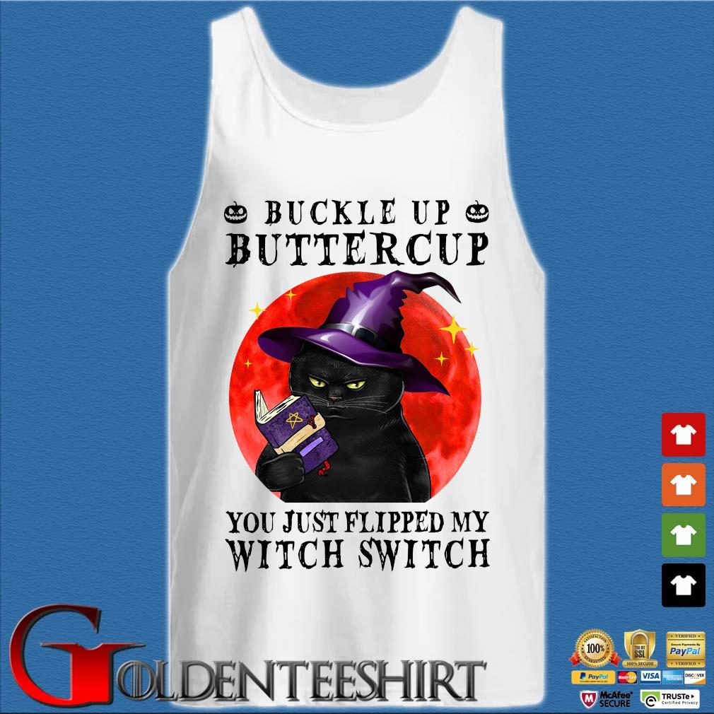 Black cat buckle up buttercup you just flipped my witch switch moon s Tank top trắng
