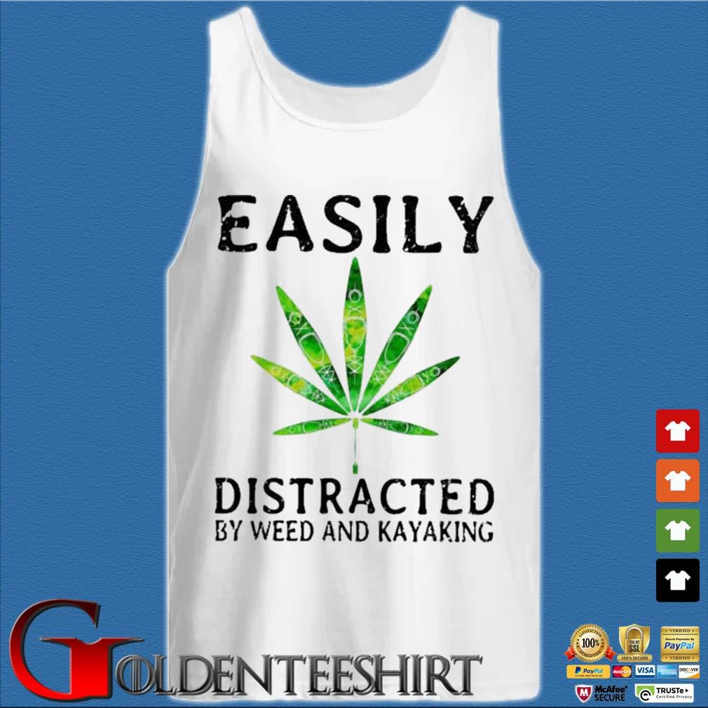 Easily Distracted By Weed And Kayaking Shirt Tank top trắng
