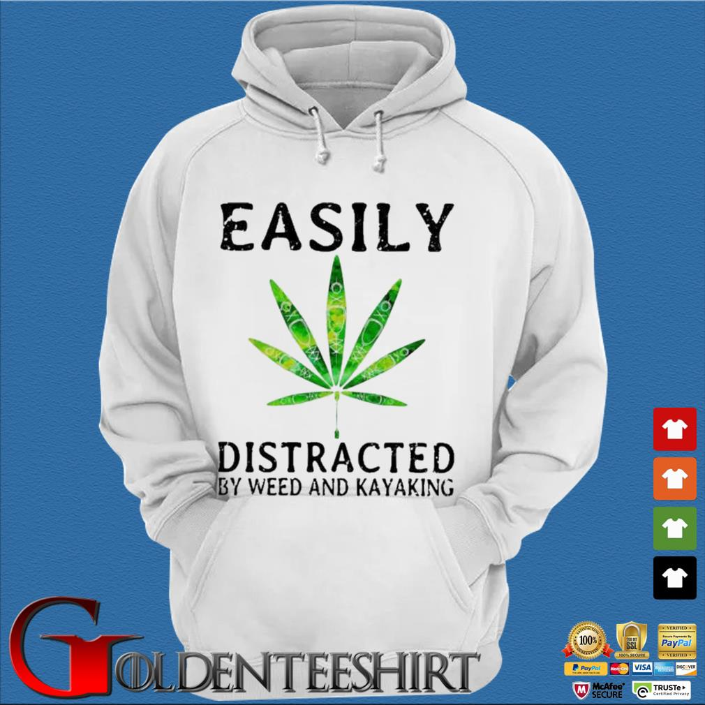 Easily Distracted By Weed And Kayaking Shirt Trang Hoodie
