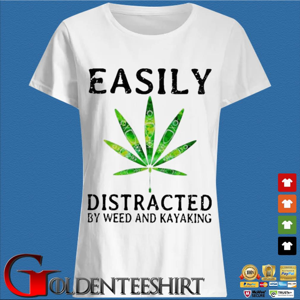 Easily Distracted By Weed And Kayaking Shirt Trang Ladies