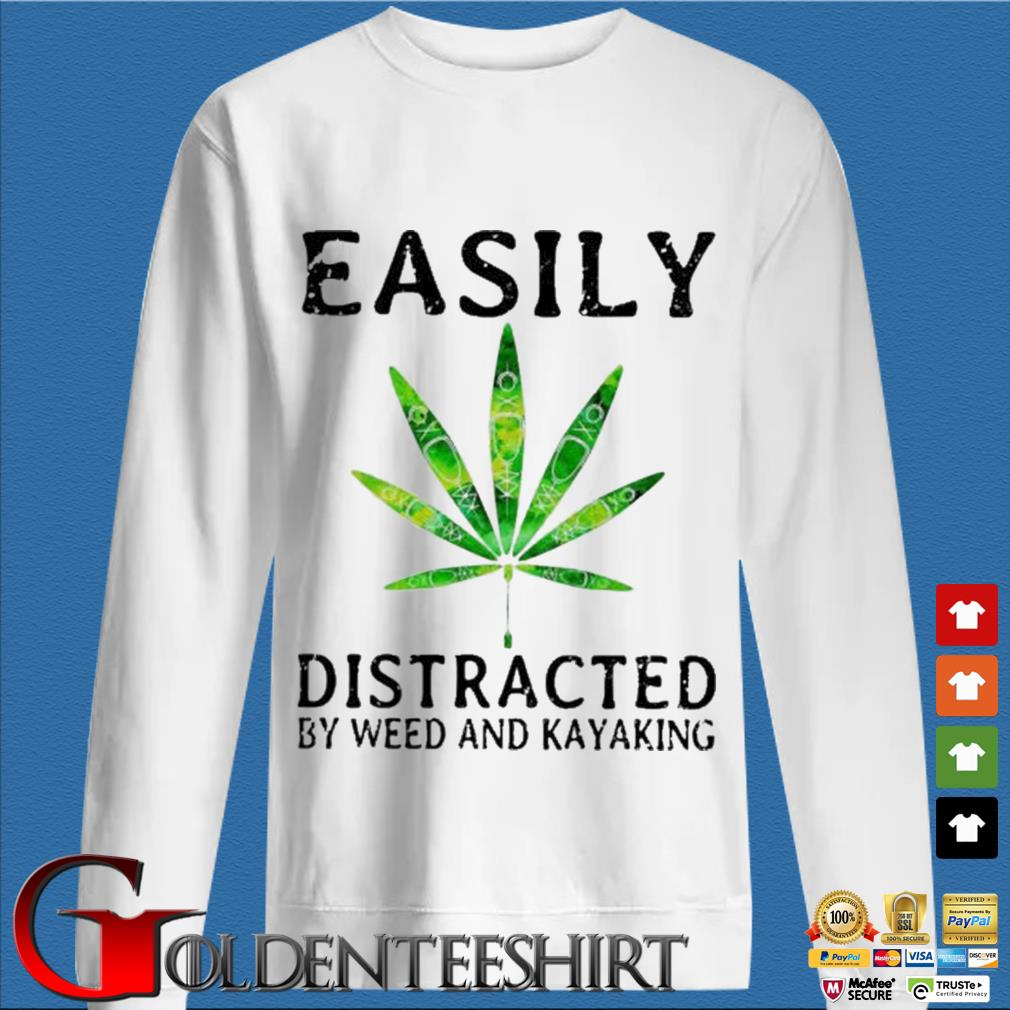 Easily Distracted By Weed And Kayaking Shirt trang Sweater