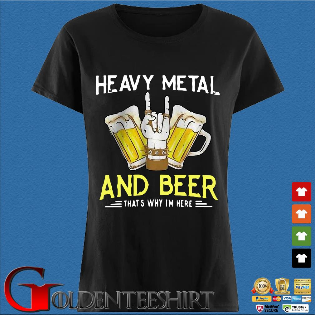 Heavy metal and beer that's why I'm here s Den Ladies
