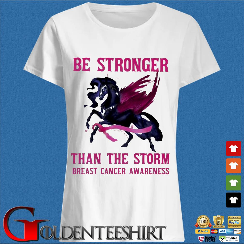 Horse be stronger than the storm breast cancer awareness s Trang Ladies