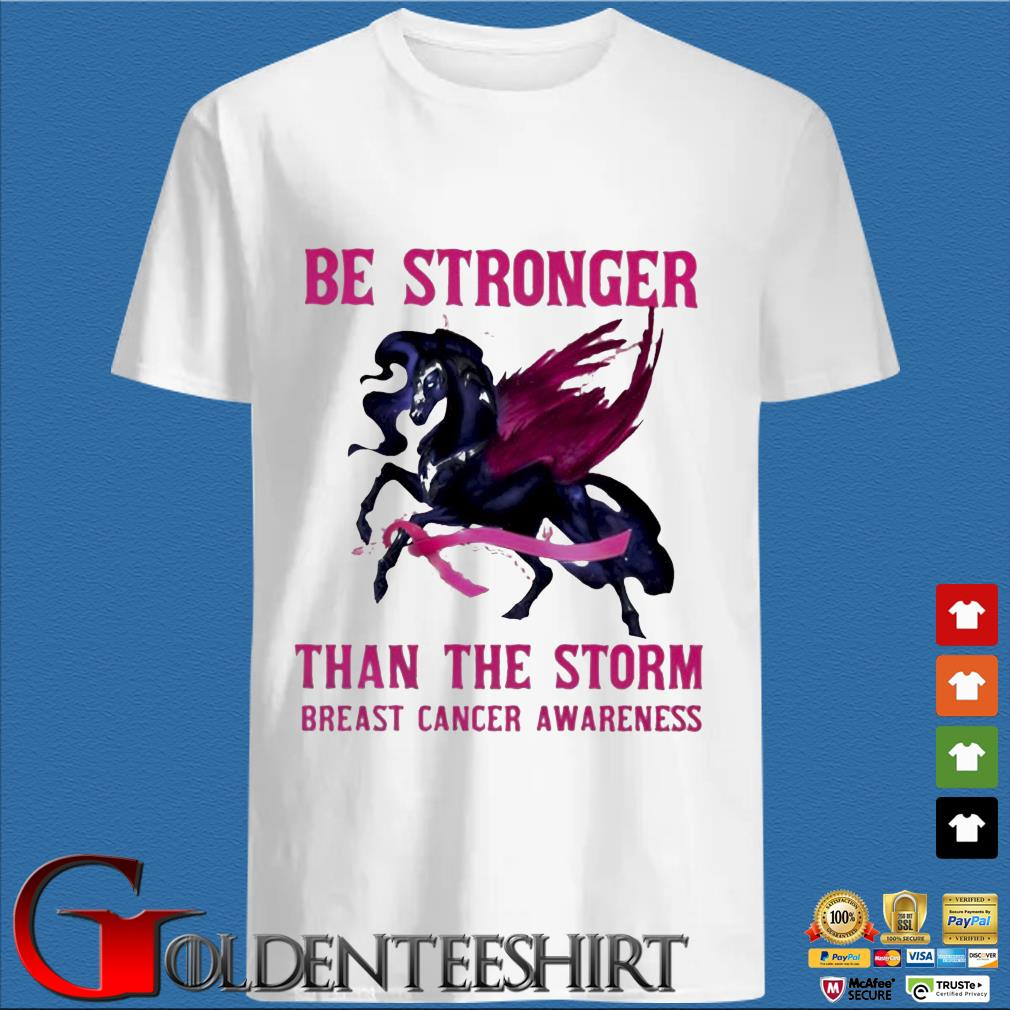 Horse be stronger than the storm breast cancer awareness shirt