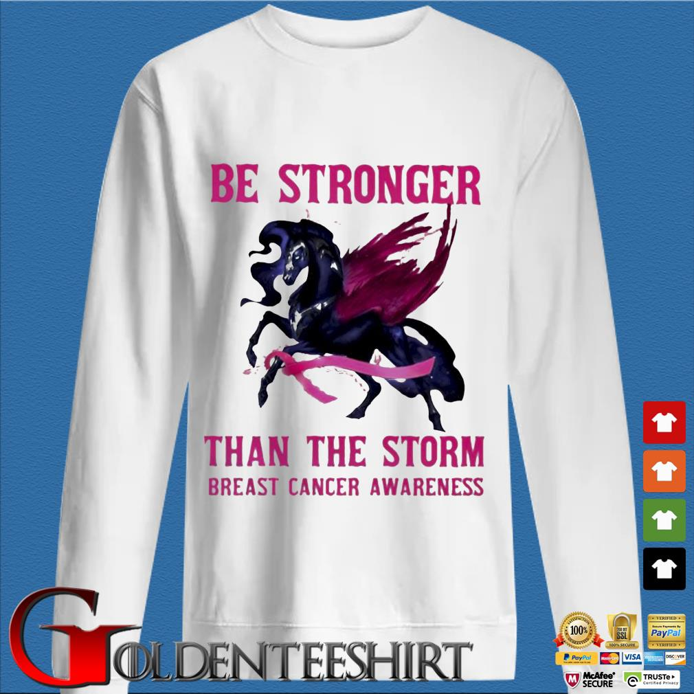 Horse be stronger than the storm breast cancer awareness s trang Sweater