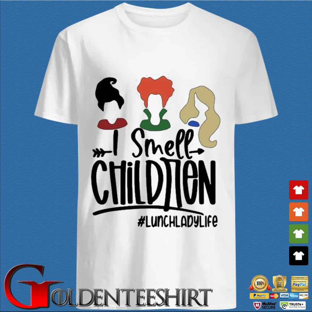 I Smell Children #lunchladylife Shirt
