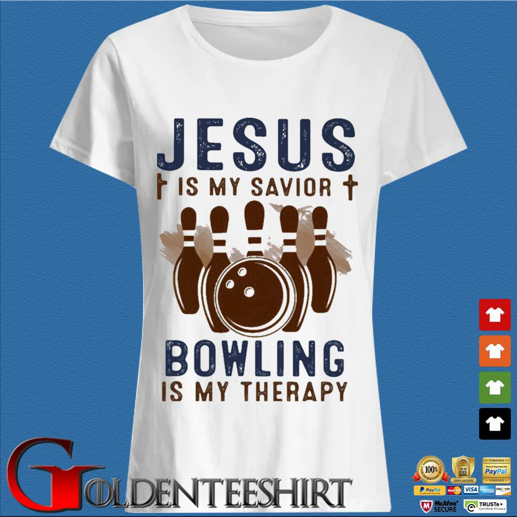 Jesus is my savior bowling is my therapy s Trang Ladies