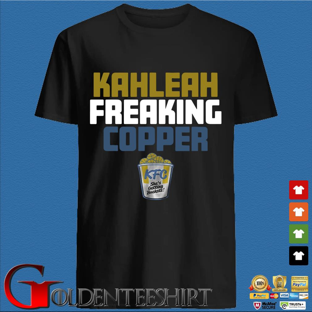 Kahleah freaking copper shirt