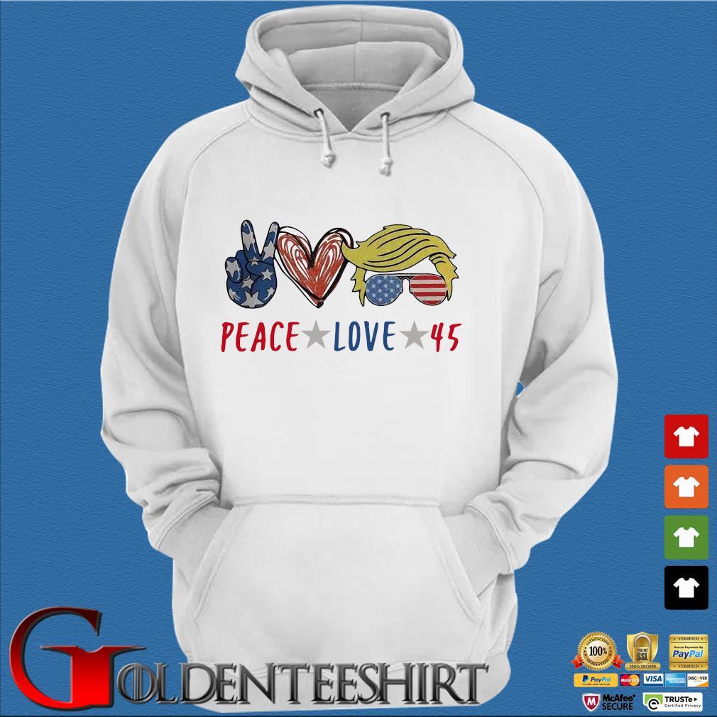 Peace love 45 Donald Trump s Trang Hoodie