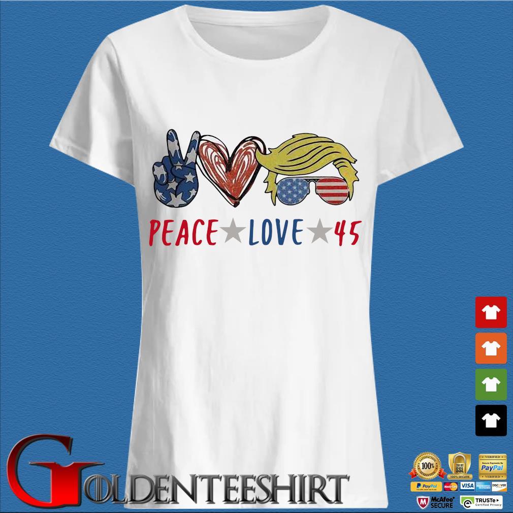 Peace love 45 Donald Trump s Trang Ladies