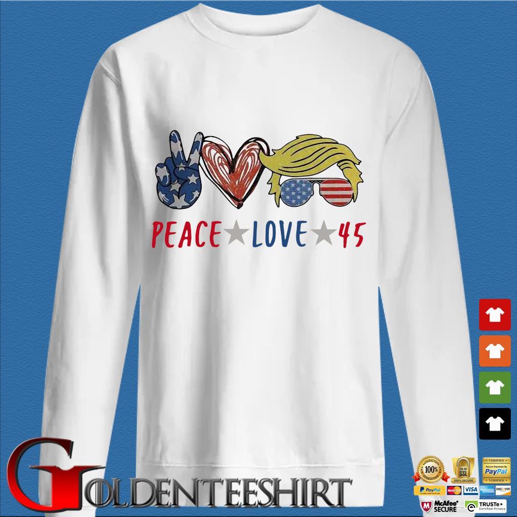 Peace love 45 Donald Trump s trang Sweater