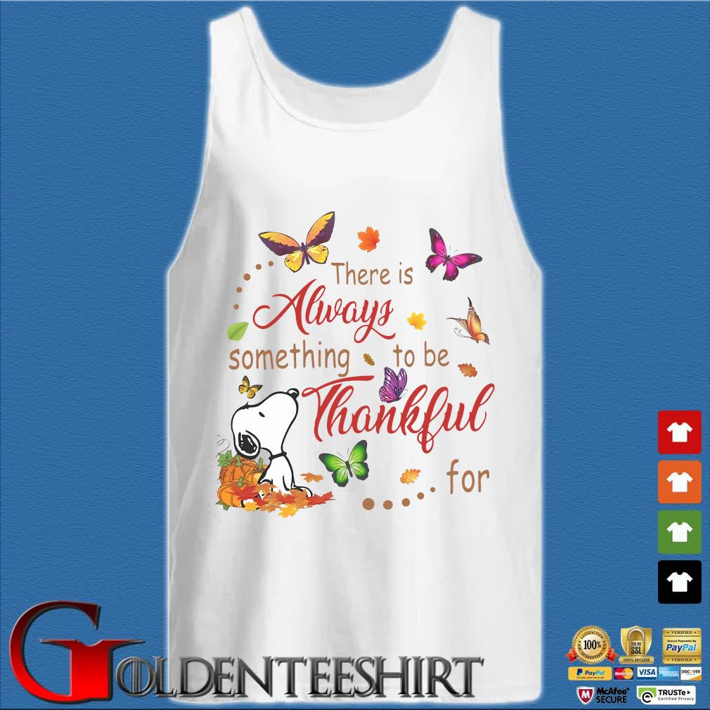 Snoopy dog there is always something to be thankful for s Tank top trắng