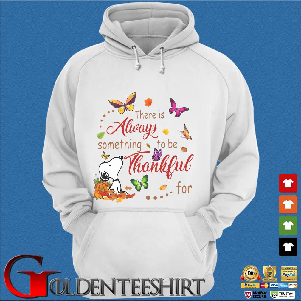 Snoopy dog there is always something to be thankful for s Trang Hoodie
