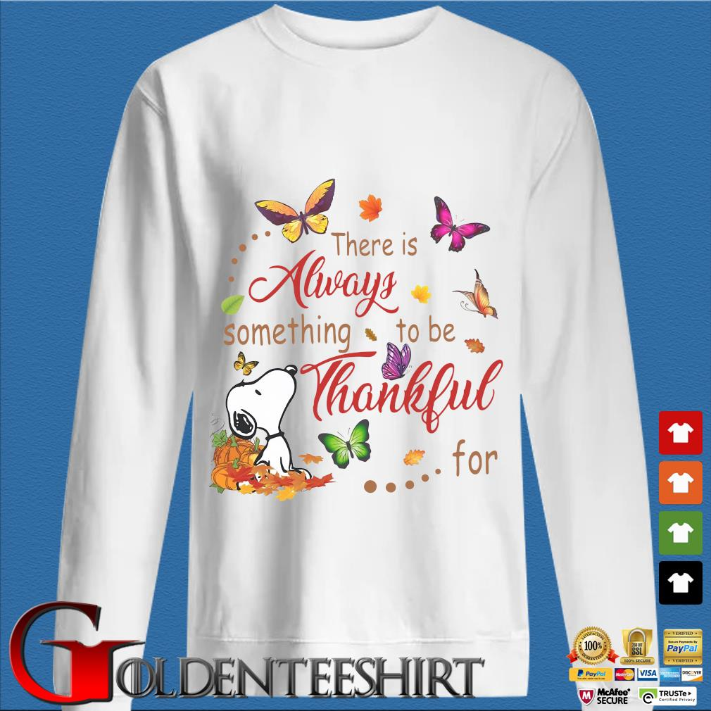Snoopy dog there is always something to be thankful for s trang Sweater