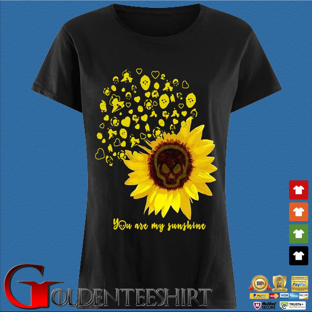 Sunflower weed you are my sunshine s Den Ladies