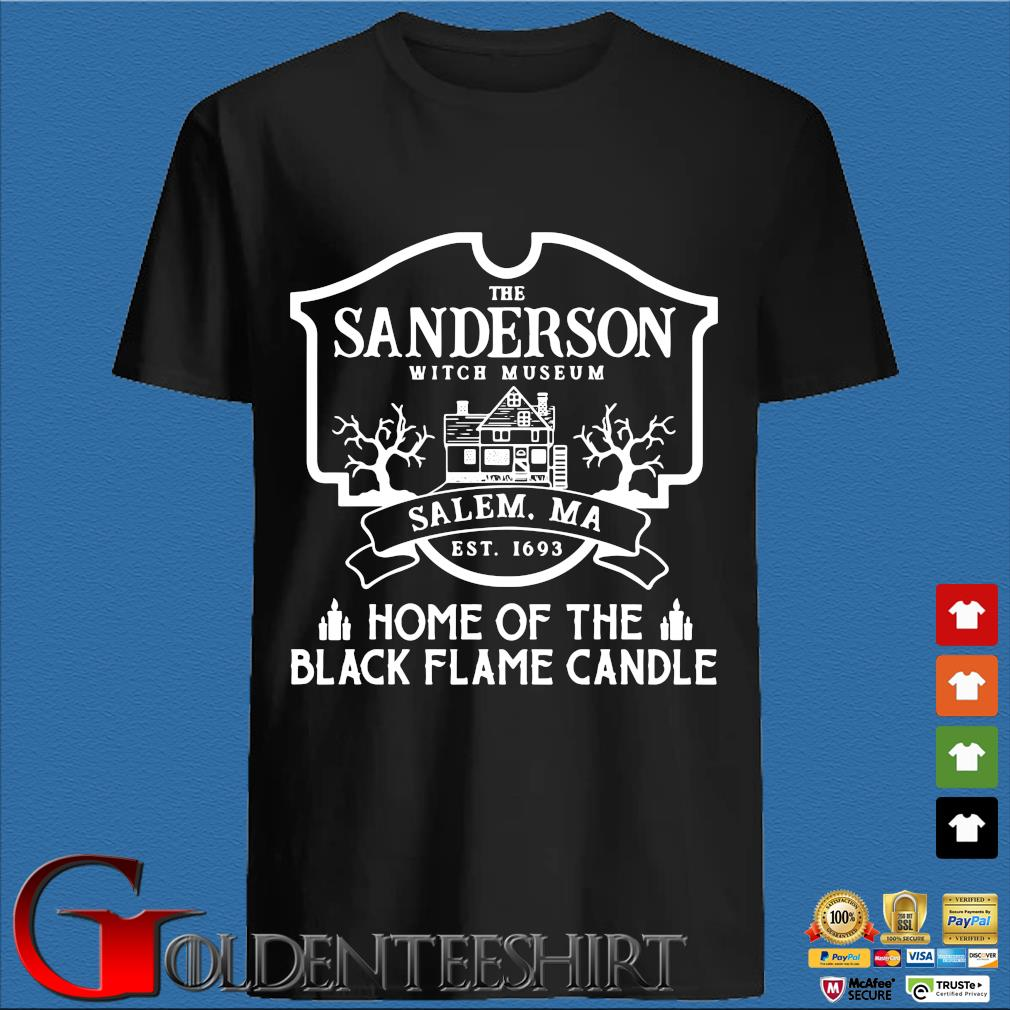 The sanderson witch museum salem ma est 11693 home of the black flame candle shirt