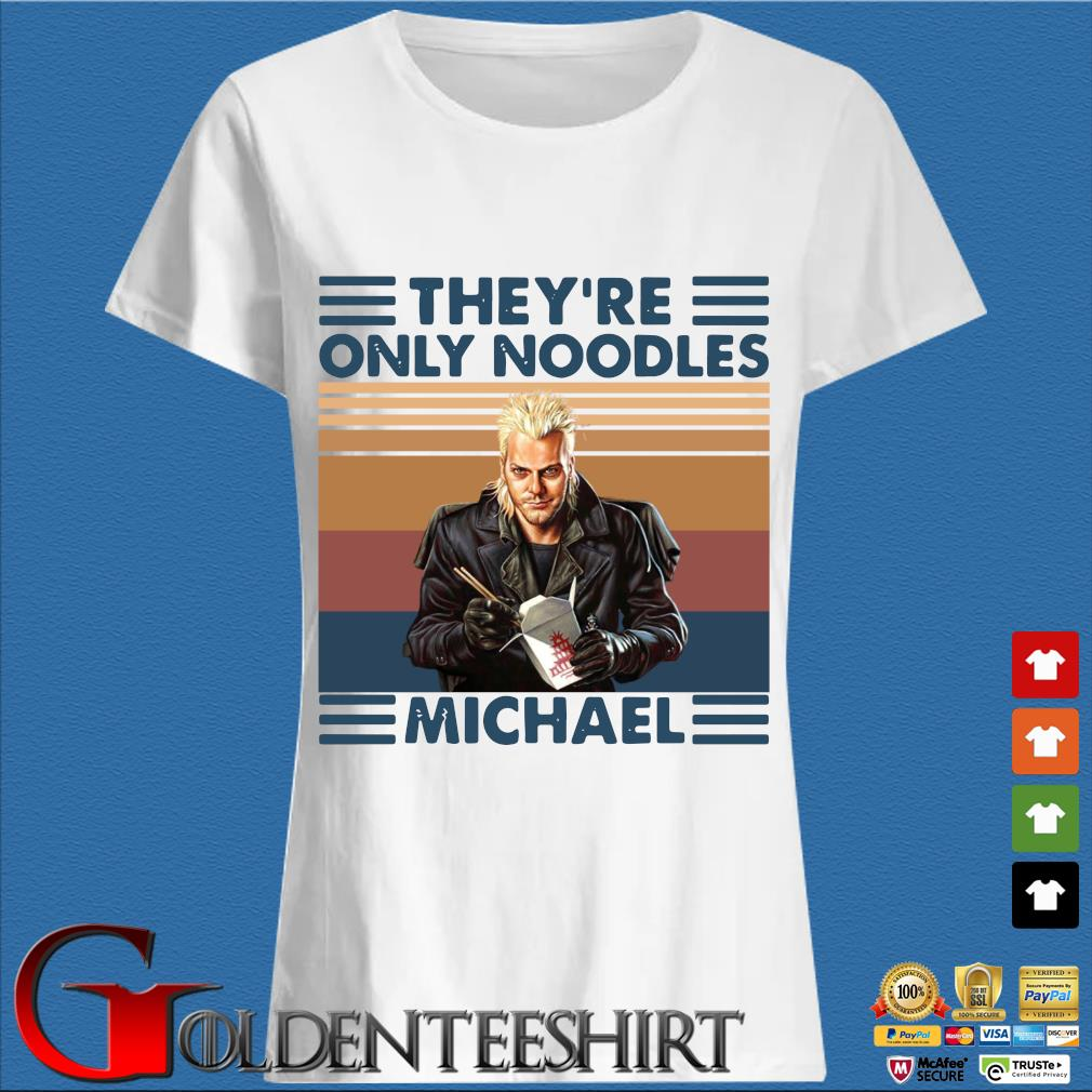 They're only noodles Michael vintage s Trang Ladies