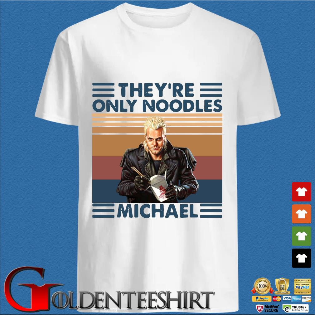 They're only noodles Michael vintage shirt