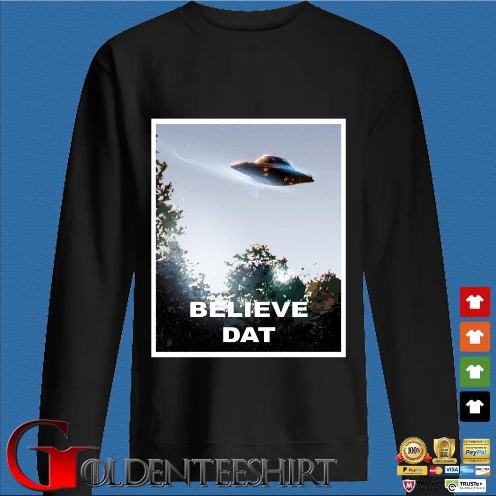 UFO Believe Dat Alien 2020 s Den Sweater