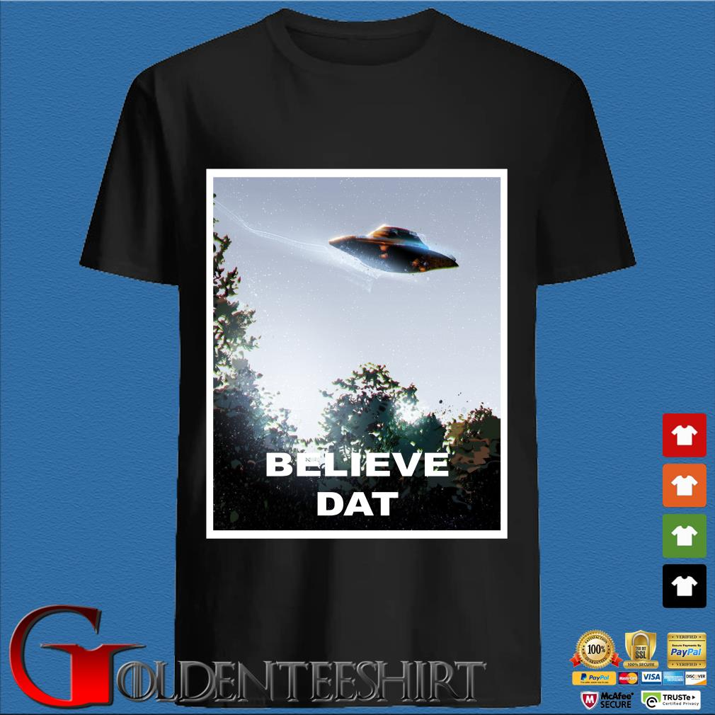 UFO Believe Dat Alien 2020 shirt