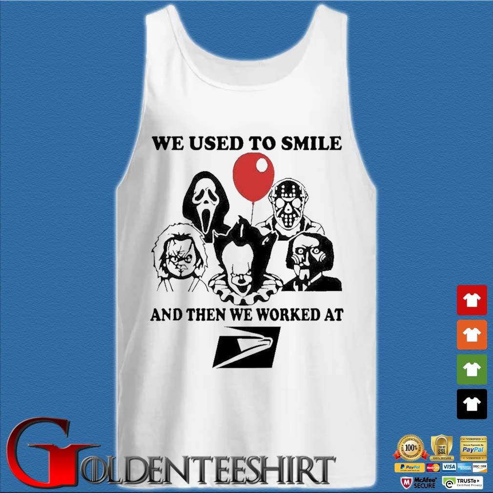 We Used To Smile And Then We Worked At United States Postal Service s Tank top trắng