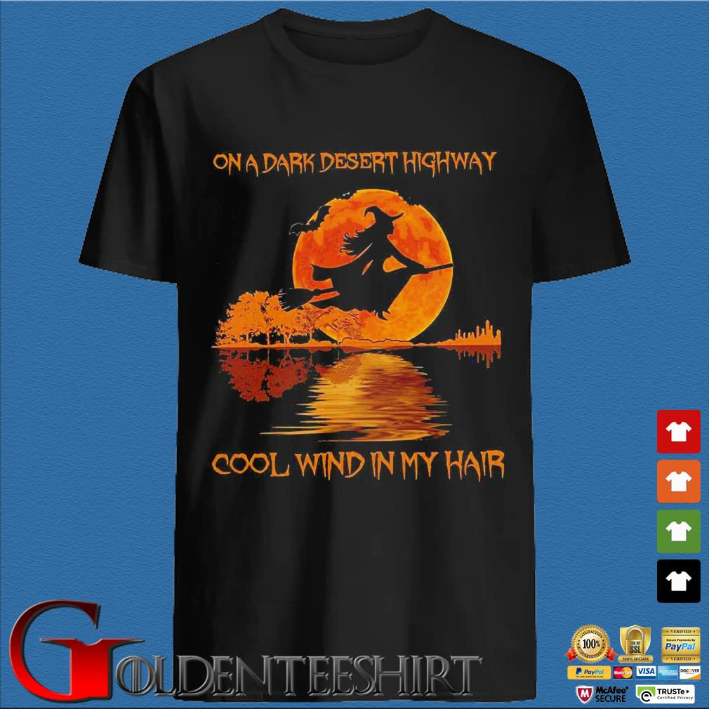Witch on a dark desert highway cool wind in my hair sunset shirt