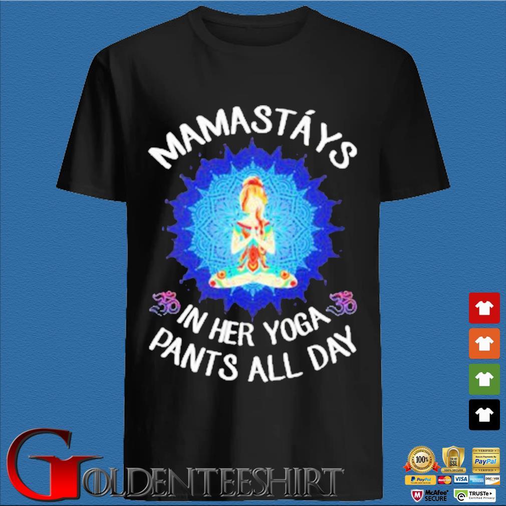 Yoga girl namastays in her yoga pants all day unisex shirt